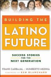 Building the Latino Future