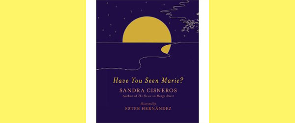 Book Review: Have You Seen Marie? by Sandra Cisneros