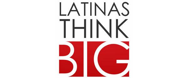 LATINAS THINK BIG™