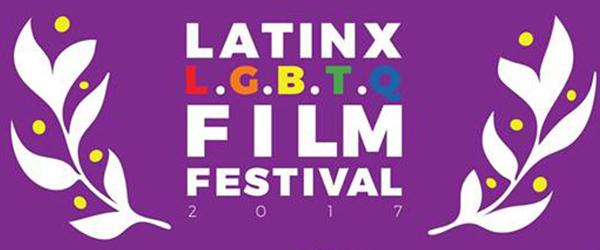 LATINX LGBTQ Film Festival