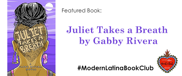#ModernLatinaBookClub Features Juliet Takes a Breath by Gabby Rivera