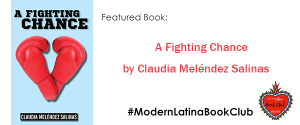 #ModernLatinaBookClub Features A Fighting Chance by Claudia Meléndez Salinas