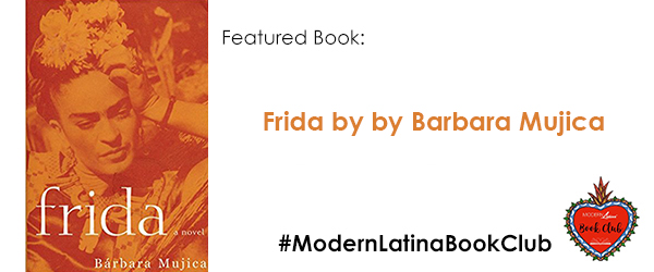 #ModernLatinaBookClub features Frida by Barbara Mujica