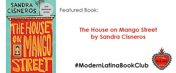 #ModernLatinaBookClub features The House on Mango Street by Sandra Cisneros