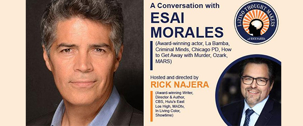 Latino Thought Makers Kicks Off Hispanic Heritage Month with Actor Esai Morales and Host Rick Najera at Cañada College
